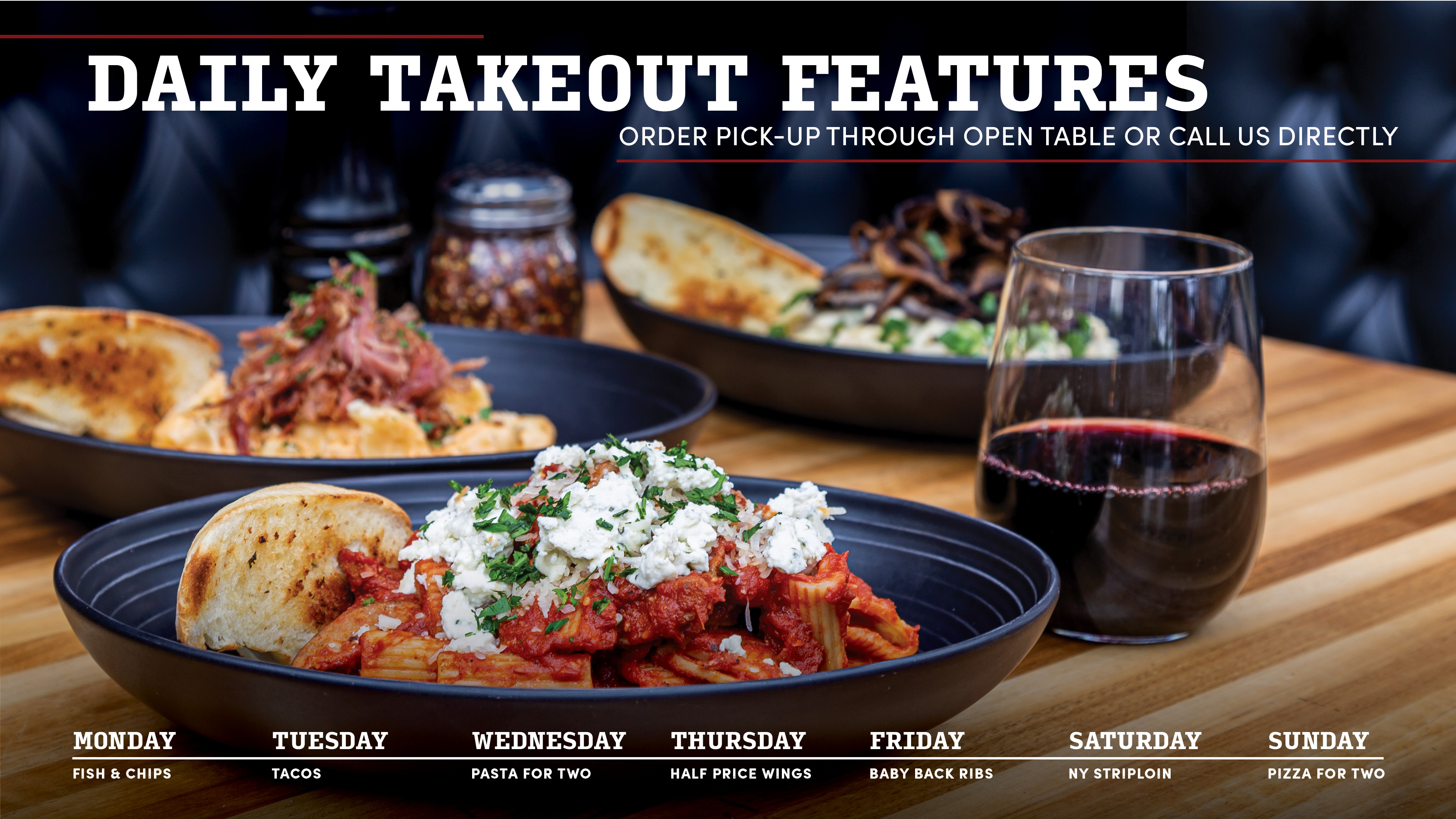 Daily Takeout Features: Available through Pick-Up & Delivery